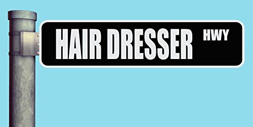 - HAIR DRESSER HWY STREET SIGN HIGHWAY HEAVY DUTY ALUMINUM ROAD SIGN 17