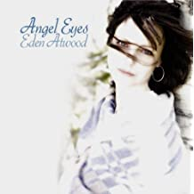 Eden Atwood - Angel Eyes +1 [Japan CD] XQAM-1523