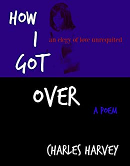 How I Got Over by [Harvey, Charles]