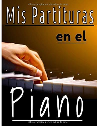 Mis partituras en el piano: Cuaderno de música con ...