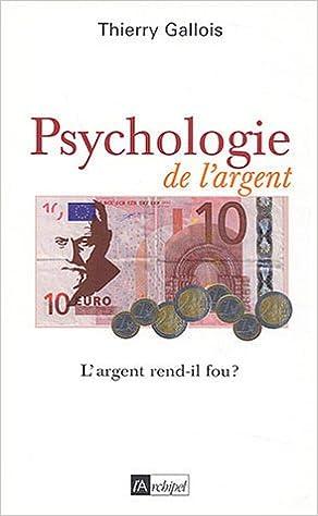 Amazonfr Psychologie De Largent Thierry Gallois Livres