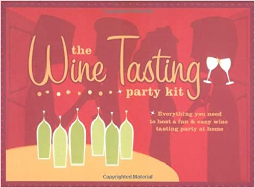the wine tasting party kit everything you need to host a fun easy wine tasting party at home st pierre karen greenberg 9780811848930 amazoncom - Hosting A Party At Home