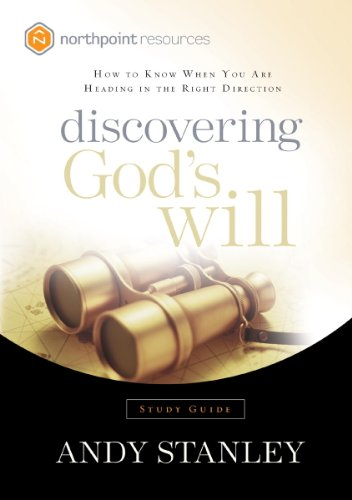 Discovering God's Will Study Guide: How to Know When You Are Heading in the Right Direction (Northpoint (Activities Will Guide)