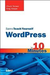 Sams Teach Yourself WordPress in 10 Minutes (Sams Teach Yourself -- Minutes) Kindle Edition