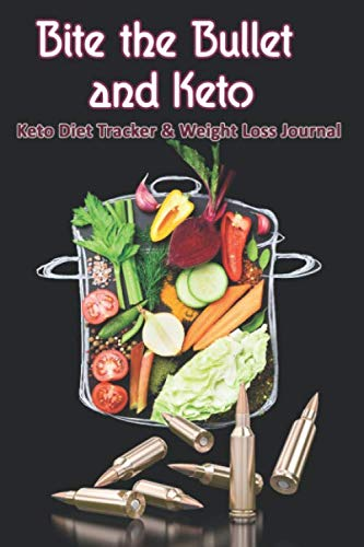 Bite the Bullet and Keto: Keto Diet Tracker & Weight Loss Journal: 28 day Keto food and exercise workbook includes meal planners |shopping lists | mood trackers and blank recipe pages