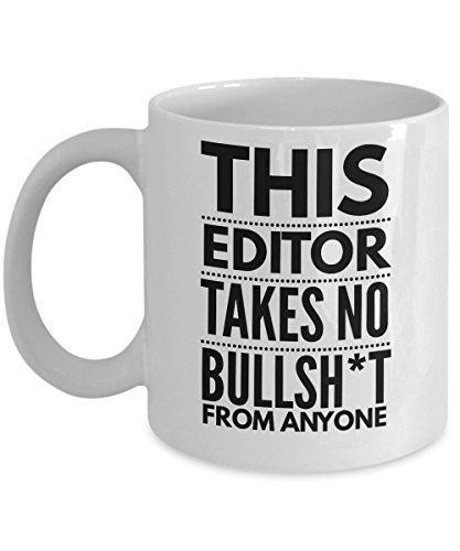 Takes no Bullsht from Anyone Editor Mug - Cool Coffee Cup