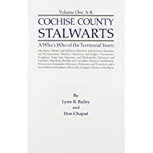 Cochise County Stalwarts: A Who's Who of the Territorial Years