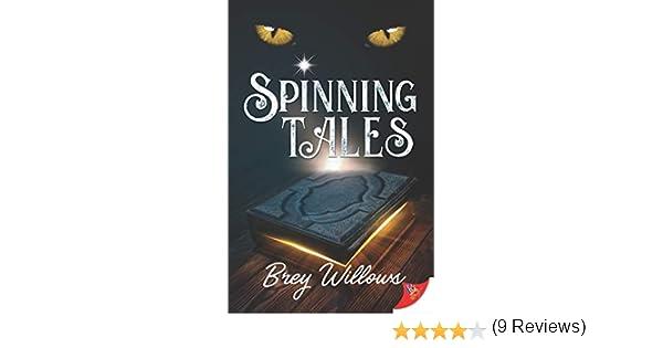 Spinning Tales (English Edition) eBook: Willows, Brey: Amazon.es: Tienda Kindle