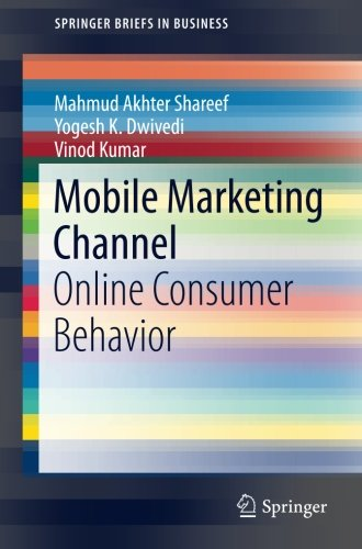 Mobile Marketing Channel: Online Consumer Behavior (SpringerBriefs in (Short Sms Collection)