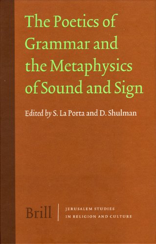 The Poetics of Grammar and the Metaphysics of Sound and Sign (Jerusalem Studies in Religion and Culture)