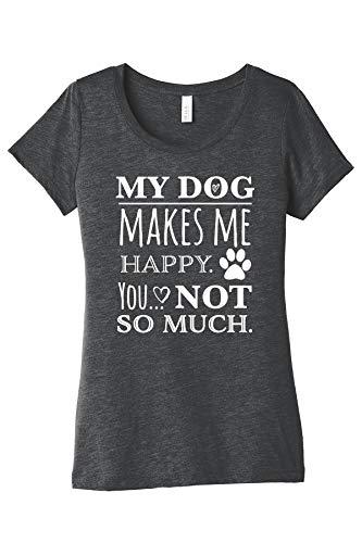 (My Dog Makes Me Happy Dark Heather Cotton Ladies Fit Front Print T-Shirt - Size)