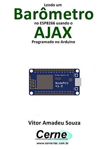 eBook Lendo um Barômetro no ESP8266 usando o AJAX Programado no Arduino