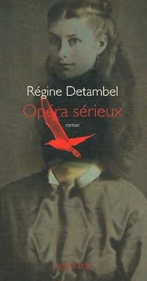 Opéra sérieux  par Detambel