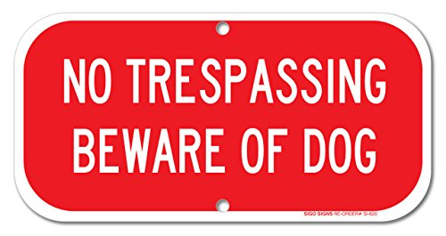 No Trespassing - Beware Of Dog Sign, 6' high x 12' wide, Red on White Rust Free Aluminum Sign