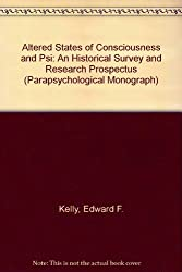 Altered States of Consciousness and Psi: An Historical Survey and Research Prospectus