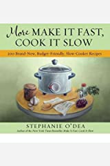 More Make It Fast, Cook It Slow : 200 Brand-New Everyday Recipes for Slow-Cooker Meals on a Budget(Paperback) - 2011 Edition Paperback