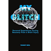 My Glitch: Personal Experiences During Recovery from a Brain Injury