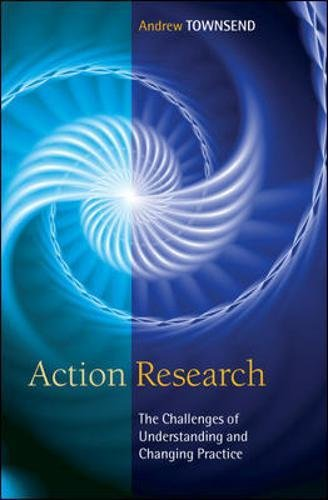 Action Research: The Challenges Of Understanding And Researching Practice