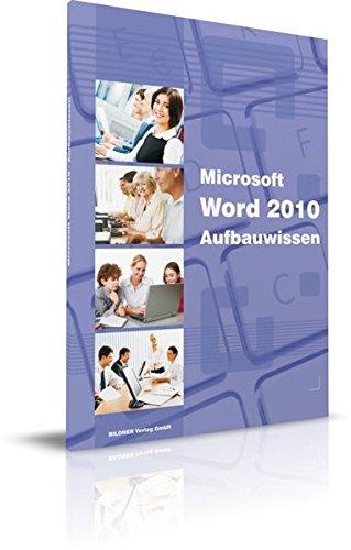 Word 2010 Aufbauwissen: Das Lernbuch für Fortgeschrittene