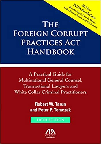 The Foreign Corrupt Practices Act Handbook A Practical