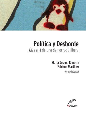 Política y desborde. Más allá de la democracia liberal (Poliedros) (Spanish Edition)