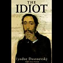 The Idiot [Blackstone] Audiobook by Fyodor Dostoevsky Narrated by Robert Whitfield