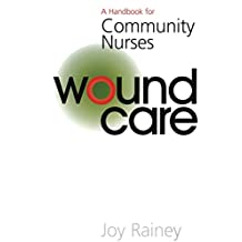 Wound Care: A Handbook for Community Nurses