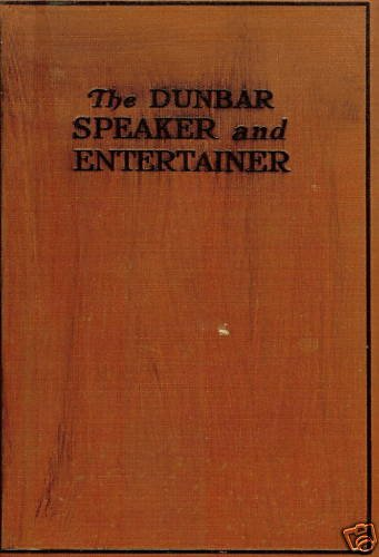 Books : The Dunbar Speaker and Entertainer: The Best Prose and Poetic Selections by and about The Negro Race