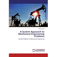 A System Approach to Mechanical Engineering Problems: Solving Problems of Mechanical Engineering