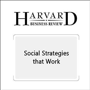 Social Strategies that Work (Harvard Business Review) Periodical
