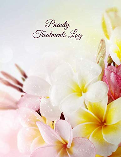 Beauty Treatments Log: Mobile Beauticians Schedule Appointment Organiser, Clients Management Diary For Salons, Spas, Grooming, Gifts for Beauty ... 8.5