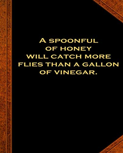 - Ben Franklin Quote Spoonful Honey Flies Vinegar Vintage Style Comp Book: (Notebook, Diary, Blank Book) (Famous Quotes Composition Books Notebooks)