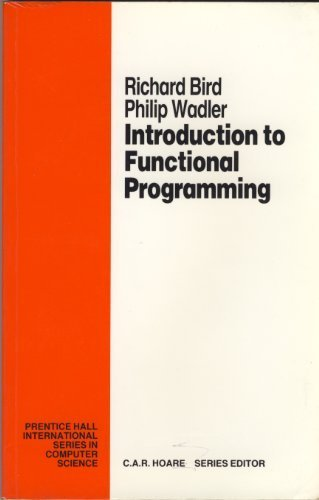 Introduction to Functional Programming (Prentice Hall International Series in Computing Science) by Prentice Hall College Div