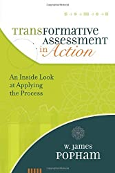 Transformative Assessment in Action: An Inside Look at Applying the Process