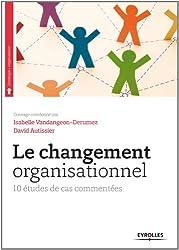 Le changement organisationnel : 10 études de cas commentées