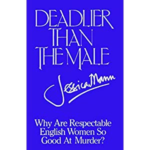 Deadlier Than The Male: An Investigation into Feminine Crime Writing