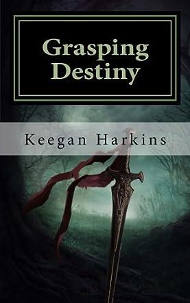 Grasping Destiny