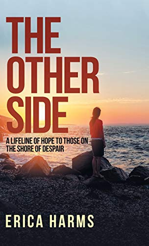 The Other Side: A Lifeline of Hope to Those on the Shore of Despair (On The Other Side Of The Line)