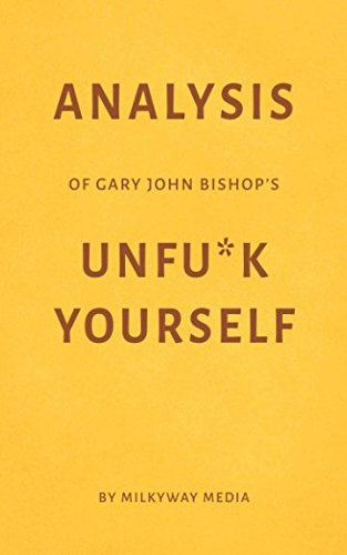 Analysis of Gary John Bishops Unfu*k Yourself by Milkyway Media