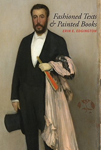 Fashioned Texts and Painted Books: Nineteenth-Century French Fan Poetry (North Carolina Studies in the Romance Languages and Literatures) by University of North Carolina at Chapel Hill Department of Romance Studies