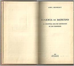 Eugenia de Montijo. La española que fué emperatriz de los ...
