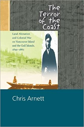 Land Alienation and Colonial War on Vancouver Island and the Gulf Islands The Terror of the Coast 1849-1863