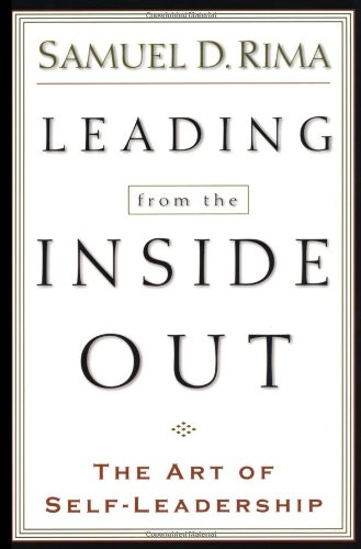 Read Online Leading from the Inside Out: The Art of Self-Leadership pdf epub