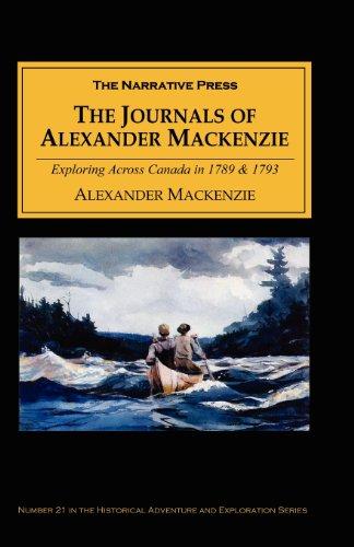 The Journals of Alexander MacKenzie: Exploring Across Canada in 1789 & 1793 thumbnail