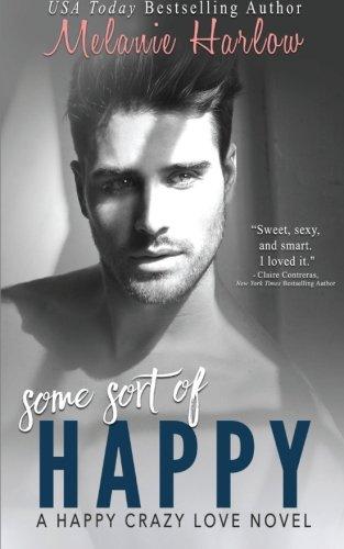 Read Online Some Sort of Happy (Skylar and Sebastian) (Happy Crazy Love) (Volume 1) pdf epub