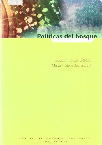Políticas Del Bosque: Expertos, Politicos Y Ciudadanos En La Polémica Del Eucalipto En Asturias (Spanish Edition)