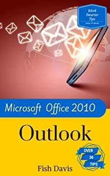 Work Smarter Tips For Microsoft Office Outlook 2010 Free Download 41XOZFgI8IL._SY346_