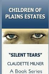 [ Children of Plains Estates: : Silent Tears By Milner, Claudette ( Author ) Paperback 2013 ] Paperback