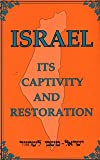 Israel - Its Captivity and Restoration, Ellen G. White, 0962166103