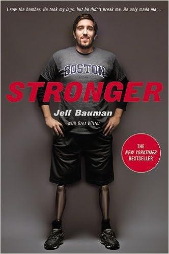 Stronger: Jeff Bauman, Bret Witter: 9781455584376: Amazon com: Books